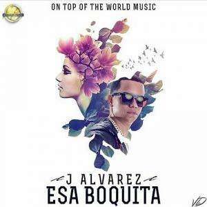 J Alvarez - Esa Boquita MP3