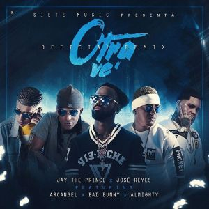Jay The Prince Ft. Jose Reyes, Arcangel, Bad Bunny, Almighty - Otra Ve Remix MP3