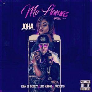 Joha Ft. Lyan, Lito Kirino, Falsetto - Me Llamas Remix MP3