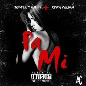 Jowell Y Randy Ft. Kevin Roldan - Pa Mi MP3