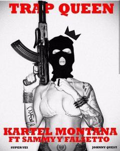 Kartel Montana Ft Sammy Y Falsetto - Trap Queen MP3