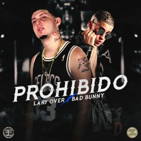 Lary Over Ft. Bad Bunny - Prohibido MP3