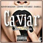 Lenny Tavárez Ft. Kevin Roldán, Darell - Caviar Remix MP3