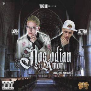 Lyan Ft. Letra - Nos Odian Con Amor MP3