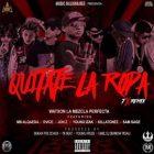 MB Alqaeda Ft. Dvice, Jon Z, Young Izak, Killatonez, Sam Sage Y Watxon - Quítate La Ropa Remix MP3