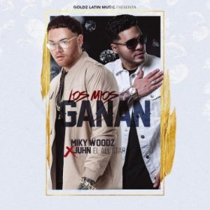 Miky Woodz Ft. Juhn El All Star - Los Mios Ganan MP3