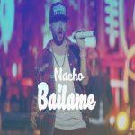 Nacho - Bailame MP3