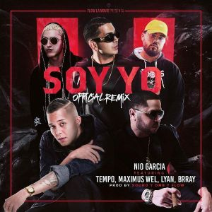 Nio Garcia Ft. Tempo, Maximus Wel, Lyan, Brray - Soy Yo Remix MP3