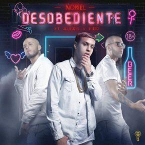 Noriel Ft Alexis Y Fido - Desobediente MP3