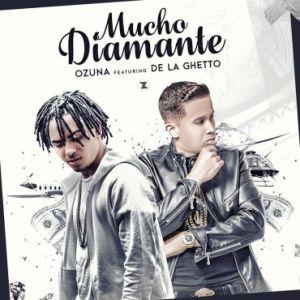 Ozuna Ft. De La Ghetto - Mucho Diamante MP3