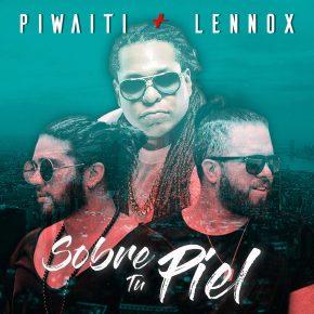Piwaiti Ft. Lennox - Sobre Tu Piel MP3
