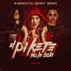 Rubencito Ft. Benny Benni - El Pikete No Le Baja MP3