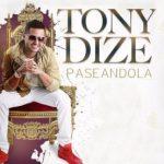 Tony Dize - Paseandola MP3