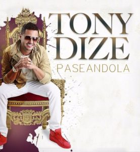 Tony Dize - Paseandola MP3