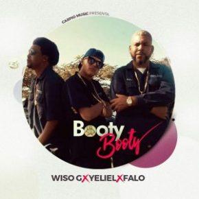 Yeliel Ft. Falo, Wiso G - Booty Booty MP3