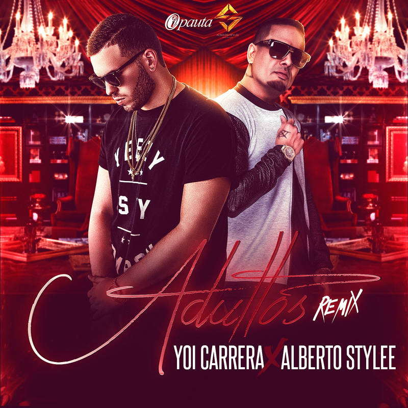 Yoi Carrera Ft. Alberto Stylee - Adultos MP3