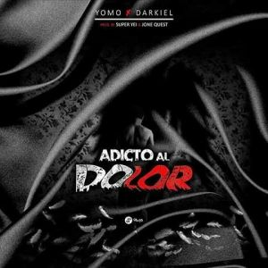 Yomo Ft. Darkiel - Adicto Al Dolor MP3