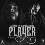 Amarion Ft. Casper Magico - Player MP3