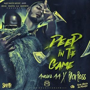 Anuel AA Ft. Rick Ross - Deep In The Game MP3