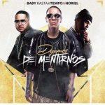 Baby Rasta Ft. Tempo, Noriel - Dejemos De Mentirnos MP3