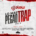 Bad Bunny, Noriel, J Balvin, Arcangel, Ozuna y Mas - Lo Mas Pegado del Trap Vol. 2 MP3