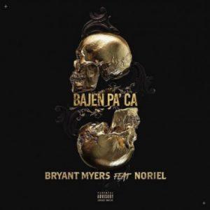 Bryant Myers Ft. Noriel - Bajen Pa Ca MP3