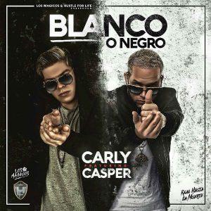 Carly Ft. Casper Magico - Blanco o Negro MP3