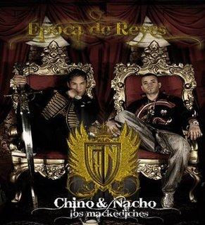 Chino Y Nacho - Epoca De Reyes (2008) Album