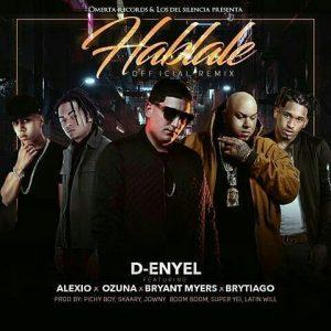 D-Enyel Ft. Alexio La Bestia, Ozuna, Bryant Myers, Brytiago - Hablale Remix MP3