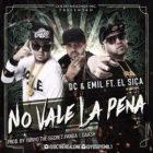 DC Y Emil Ft. El Sica - No Vale La Pena MP3