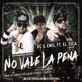 DC Y Emil Ft. El Sica - No Vale La Pena MP3