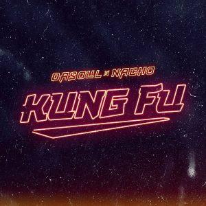 Dasoul Ft. Nacho - Kung Fu MP3