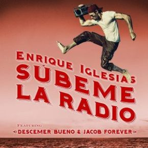Enrique Iglesias Ft. Descemer Bueno Y Jacob Forever - Subeme La Radio Remix MP3