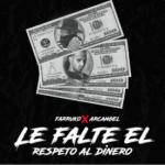 Farruko Ft. Arcangel - Le Falte El Respeto Al Dinero MP3