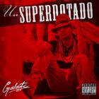 Galante El Emperador - Un Superdotado (2015) Album