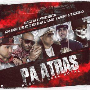 Jetson El Super Ft. Baby Johnny, Elio Mafia Boy, Kalibre Y Padrino - Pa' Tras MP3
