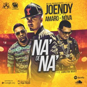 Joendy Ft. Amaro Y Nova - Na De Na MP3