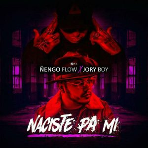 Jory Boy Ft. Ñengo Flow - Naciste Pa Mi MP3