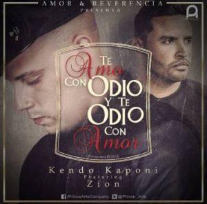 Kendo Kaponi Ft. Zion - Te Amo Con Odio Y Te Odio Con Amor MP3