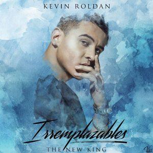 Kevin Roldan - Irremplazables MP3