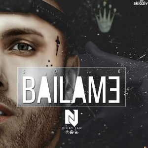 Nicky Jam - Solo Bailame MP3