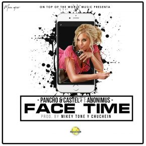 Pancho Y Castel Ft. Anonimus - Facetime MP3