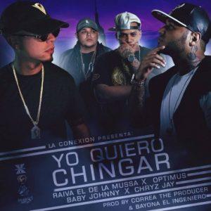 Raiva El De La Mussa Ft. Optimus, Baby Johnny, Chryz Jay - Yo Quiero Chingar MP3