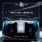 Raven Ft. Dvice, Maximus Wel - Rolls Royce MP3