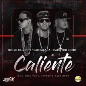 Sambalaka Ft. Benyo El Multi, Carlitos Rossy - Caliente MP3