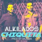Alkilados - Chiquita MP3