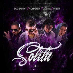 Bad Bunny Ft. Wisin, Almighty, Ozuna - Sólita MP3