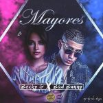 Becky G Ft. Bad Bunny - Mayores MP3