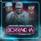 Carlitos Rossy Ft. Radiant, Alex Rose - Borracha MP3