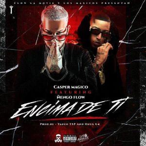 Casper Magico Ft. Ñengo Flow - Encima De Ti MP3